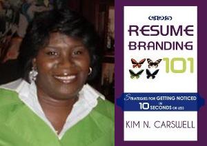 Kim Carswell: Resume Branding 101